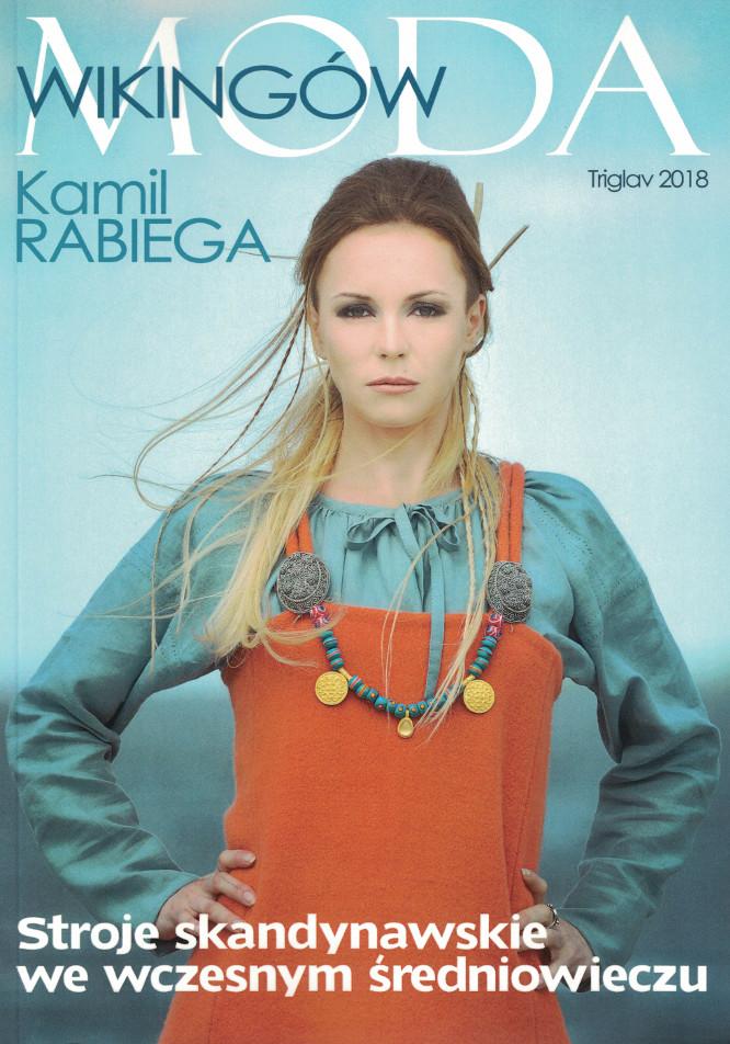 Moda Wikingów – Kamil Rabiega