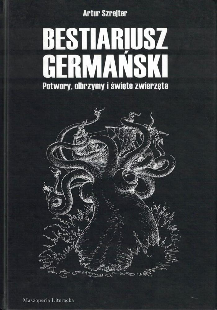 Bestiariusz germański – Artur Szrejter