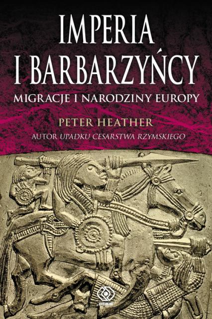 Imperia i barbarzyńcy – Peter Heather